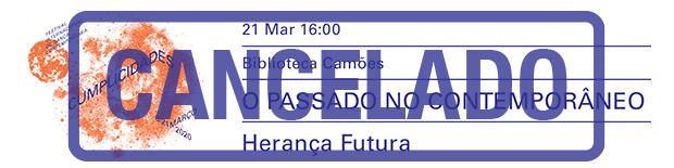 Talk: Herança Futura | Festival Cumplicidades | Cancelado
