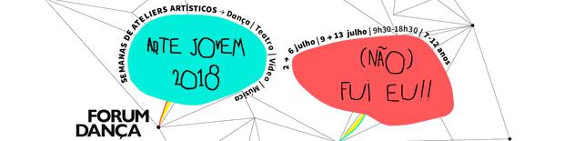 Arte Jovem, Forum Dança | Lisboa | 2 a 13 Julho 2018