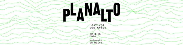 Festival Planalto | Moimenta da Beira | 20 a 25 Maio 2019